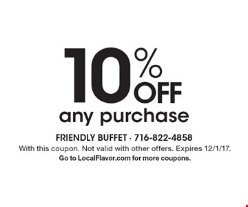 10% off any purchase. With this coupon. Not valid with other offers. Expires 12/1/17. Go to LocalFlavor.com for more coupons.