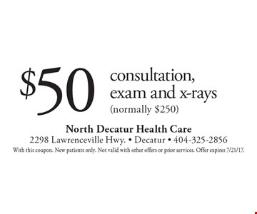 $50 consultation, exam and x-rays (normally $250). With this coupon. New patients only. Not valid with other offers or prior services. Offer expires 7/21/17.