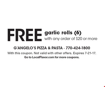 FREE garlic rolls (6) with any order of $20 or more. With this coupon. Not valid with other offers. Expires 7-21-17. Go to LocalFlavor.com for more coupons.