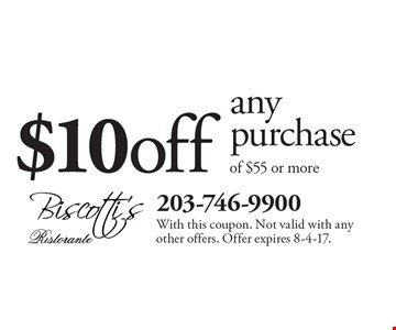 $10 off any purchase of $55 or more. With this coupon. Not valid with any other offers. Offer expires 8-4-17.