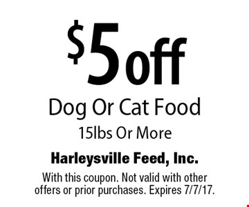 $5 off Dog Or Cat Food 15lbs Or More. With this coupon. Not valid with other offers or prior purchases. Expires 7/7/17.