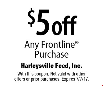 $5 off Any Frontline Purchase. With this coupon. Not valid with other offers or prior purchases. Expires 7/7/17.