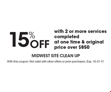 15% off with 2 or more services completed at one time & original price over $850. With this coupon. Not valid with other offers or prior purchases. Exp. 10-27-17.
