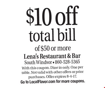$10 off total bill of $50 or more. With this coupon. Dine in only. One per table. Not valid with other offers or prior purchases. Offer expires 8-4-17. Go to LocalFlavor.com for more coupons.