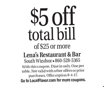 $5 off total bill of $25 or more. With this coupon. Dine in only. One per table. Not valid with other offers or prior purchases. Offer expires 8-4-17. Go to LocalFlavor.com for more coupons.