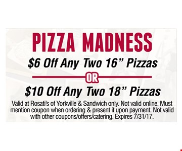 Pizza Madness $6 Off any two 16