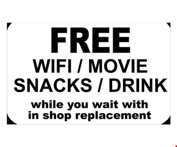 FREE wifi, movie, snacks & drink while you wait
