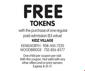 Free tokens with the purchase of one regular paid admission ($3 value). One child per coupon per visit. With this coupon. Not valid with any other offers and or prior servers. Expires 8-31-17.