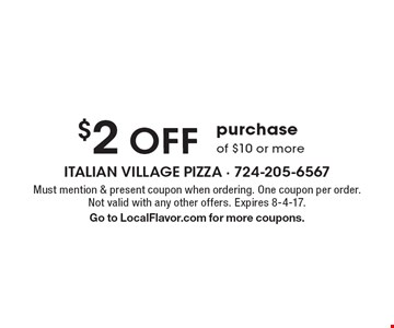 $2 off purchase of $10 or more. Must mention & present coupon when ordering. One coupon per order. Not valid with any other offers. Expires  8-4-17. Go to LocalFlavor.com for more coupons.