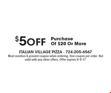 $5off Purchase Of $20 Or More. Must mention & present coupon when ordering. One coupon per order. Not valid with any other offers. Offer expires 9-8-17.