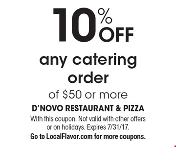 10% off any catering order of $50 or more. With this coupon. Not valid with other offers or on holidays. Expires 7/31/17.Go to LocalFlavor.com for more coupons.