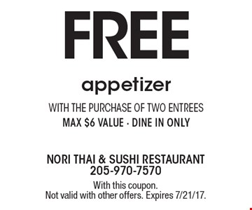 FREE appetizer with the purchase of two entrees. Max $6 value - dine in only. With this coupon. Not valid with other offers. Expires 7/21/17.