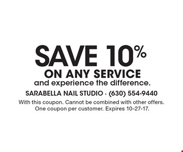 SAVE 10%ON ANY SERVICE and experience the difference.. With this coupon. Cannot be combined with other offers. One coupon per customer. Expires 10-27-17.