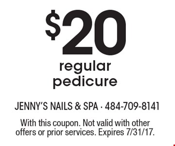 $20 regular pedicure. With this coupon. Not valid with other offers or prior services. Expires 7/31/17.