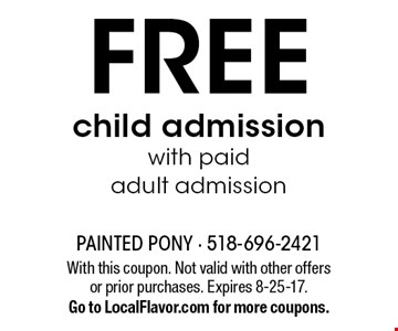Free child admission with paid adult admission. With this coupon. Not valid with other offers or prior purchases. Expires 8-25-17. Go to LocalFlavor.com for more coupons.