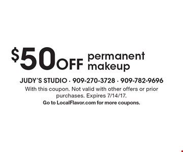 $50 Off permanent makeup. With this coupon. Not valid with other offers or prior purchases. Expires 7/14/17.Go to LocalFlavor.com for more coupons.