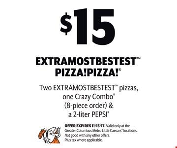 $15 extramostbestest pizza! pizza!