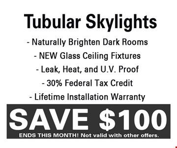 save $100 tubular skylights