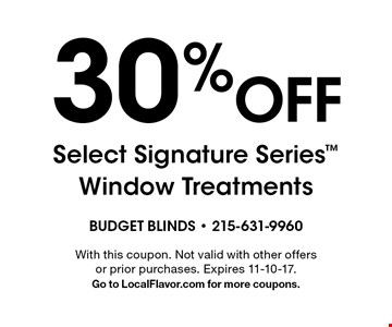 30% Off Select Signature Series Window Treatments. With this coupon. Not valid with other offers or prior purchases. Expires 11-10-17. Go to LocalFlavor.com for more coupons.