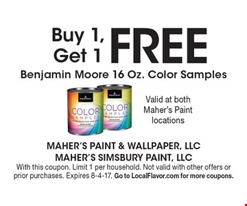 FREE Benjamin Moore 16 Oz. Color Samples. Buy 1, Get 1.  With this coupon. Limit 1 per household. Not valid with other offers or prior purchases. Expires 8-4-17. Go to LocalFlavor.com for more coupons.
