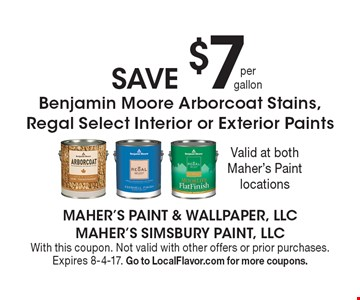Save $7 on Benjamin Moore Arborcoat Stains, Regal Select Interior or Exterior Paints. With this coupon. Not valid with other offers or prior purchases. Expires 8-4-17. Go to LocalFlavor.com for more coupons.