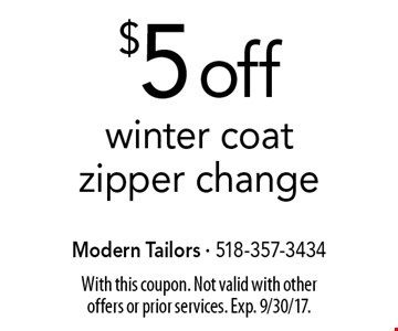 $5 off winter coat zipper change. With this coupon. Not valid with other offers or prior services. Exp. 9/30/17.