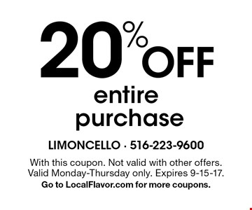 20% Off entire purchase. With this coupon. Not valid with other offers. Valid Monday-Thursday only. Expires 9-15-17. Go to LocalFlavor.com for more coupons.
