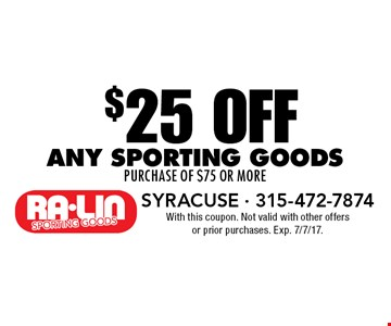 $25 OFF any sporting goods purchase of $75 or more. With this coupon. Not valid with other offers or prior purchases. Exp. 7/7/17.