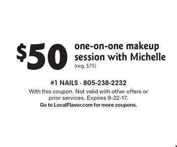 $50 one-on-one makeup session with Michelle (reg. $75). With this coupon. Not valid with other offers or prior services. Expires 9-22-17. Go to LocalFlavor.com for more coupons.