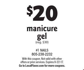$20 manicure gel (reg. $30). With this coupon. Not valid with other offers or prior services. Expires 9-22-17. Go to LocalFlavor.com for more coupons.