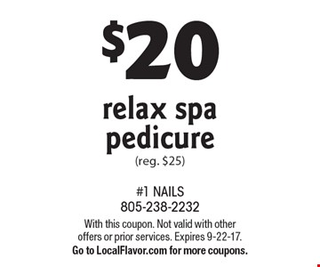 $20 relax spa pedicure (reg. $25). With this coupon. Not valid with other offers or prior services. Expires 9-22-17. Go to LocalFlavor.com for more coupons.
