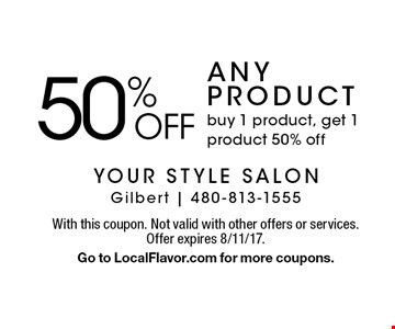 50% OFF any product buy 1 product, get 1 product 50% off. With this coupon. Not valid with other offers or services. Offer expires 8/11/17. Go to LocalFlavor.com for more coupons.