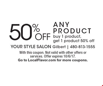 50% OFF any PRODUCT. Buy 1 product, get 1 product 50% off. With this coupon. Not valid with other offers or services. Offer expires 10/6/17. Go to LocalFlavor.com for more coupons.