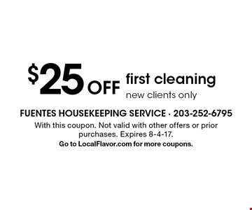 $25 Off first cleaning new clients only. With this coupon. Not valid with other offers or prior purchases. Expires 8-4-17.Go to LocalFlavor.com for more coupons.