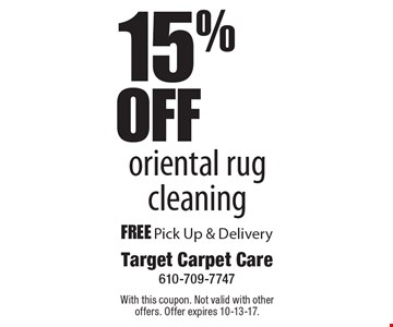 15% Off Oriental Rug Cleaning. Free Pick Up & Delivery. With this coupon. Not valid with other offers. Offer expires 10-13-17.