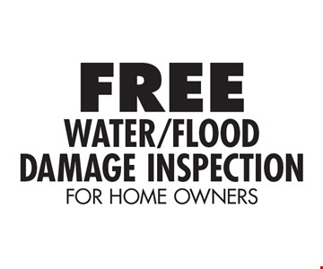 Free Water/Flood Damage Inspection (For Homeowners)