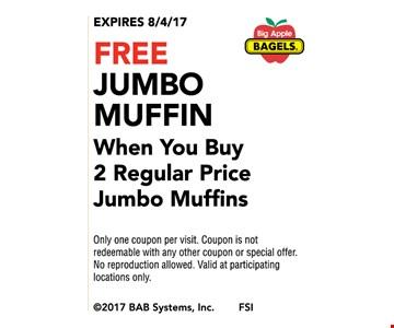 Free Jumbo Muffin when you buy 2 Regular Price Jumbo Muffins