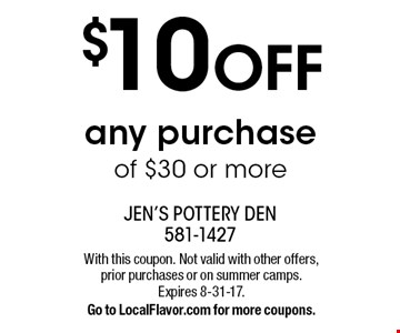 $10 OFF any purchase of $30 or more. With this coupon. Not valid with other offers, prior purchases or on summer camps. Expires 8-31-17.Go to LocalFlavor.com for more coupons.