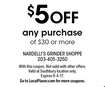 $5 OFF any purchase of $30 or more. With this coupon. Not valid with other offers. Valid at Southbury location only. Expires 8-4-17. Go to LocalFlavor.com for more coupons.