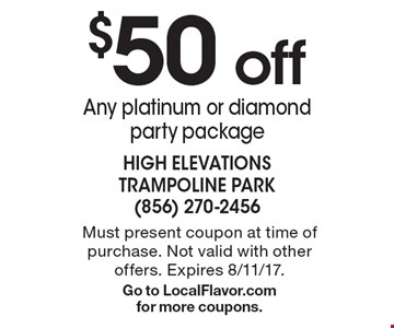 $50 off Any platinum or diamond party package. Must present coupon at time of purchase. Not valid with other offers. Expires 8/11/17. Go to LocalFlavor.com for more coupons.