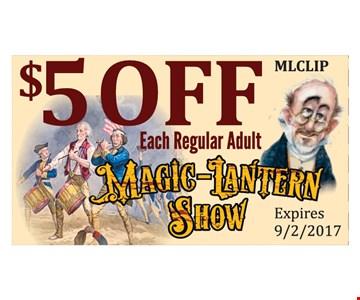 $5 Off Each Regular Adult. Expires 9/2/17. MLCLIP