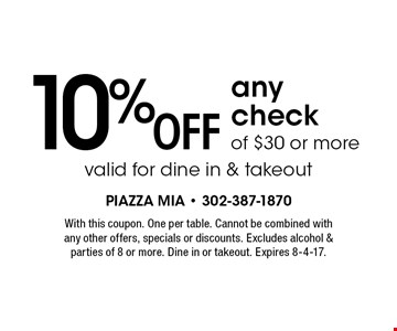 10% off any check of $30 or more. Valid for dine in & takeout. With this coupon. One per table. Cannot be combined with any other offers, specials or discounts. Excludes alcohol & parties of 8 or more. Dine in or takeout. Expires 8-4-17.