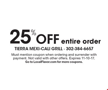 25% off entire order. Must mention coupon when ordering and surrender with payment. Not valid with other offers. Expires 11-10-17. Go to LocalFlavor.com for more coupons.