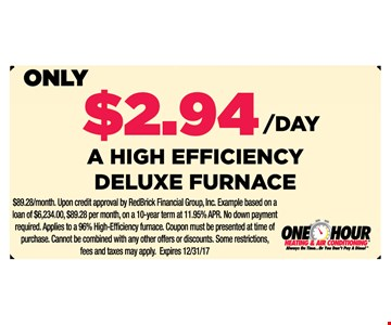 $2.94 a day. A high efficiency deluxe furnace