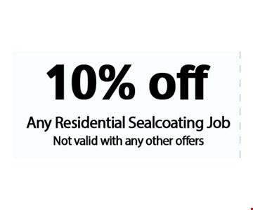 10% off residential sealcoating job. Not valid with any other offers.
