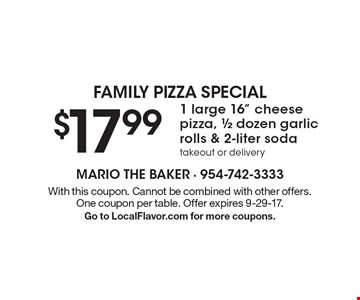 Family pizza special $17.99 1 large 16