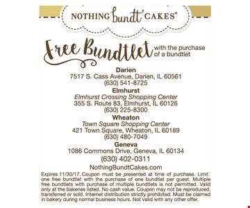 Free Bundtlet with purchase of a bundtlet. Expires 11/301/7. Coupon must be presented at time of purchase. Limit one free bundtlet with the purchase of one bundtlet per guest. Multiple free bundtlets with purchase of multiple bundtlets is not permitted. Valid only at the bakeries listed. No cash value. Coupon may not be reproduced. Valid only at the bakeries listed. No cash value. Coupon may not be reproduced, transferred or sold. Internet distribution strictly prohibited. Must be claimed in bakery during normal business hours. Not valid with any other offer.