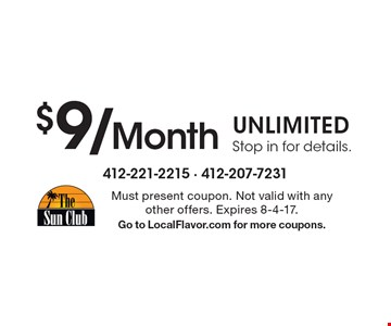 $9/Month Unlimited. Stop in for details. Must present coupon. Not valid with any other offers. Expires 8-4-17. Go to LocalFlavor.com for more coupons.