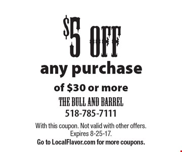 $5 off any purchaseof $30 or more. With this coupon. Not valid with other offers. Expires 8-25-17. Go to LocalFlavor.com for more coupons.