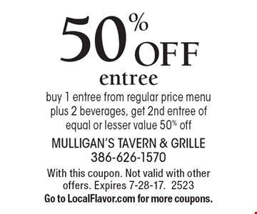 50% Off entree, buy 1 entree from regular price menu plus 2 beverages, get 2nd entree of equal or lesser value 50% off. With this coupon. Not valid with other offers. Expires 7-28-17.2523 Go to LocalFlavor.com for more coupons.